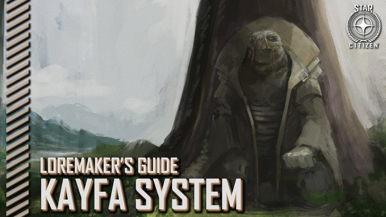 Star Citizen: Loremaker's Guide to the Galaxy - Kayfa System