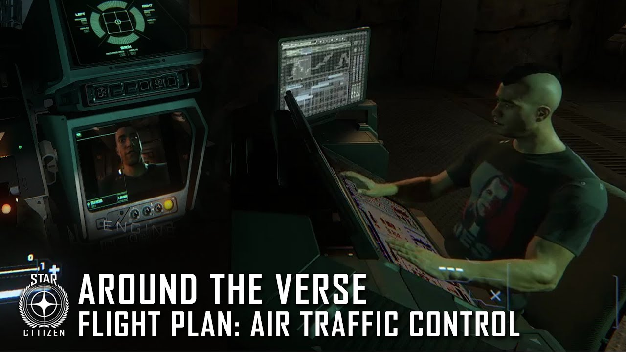 Star Citizen: Around the Verse - Flight Plan: Air Traffic Control