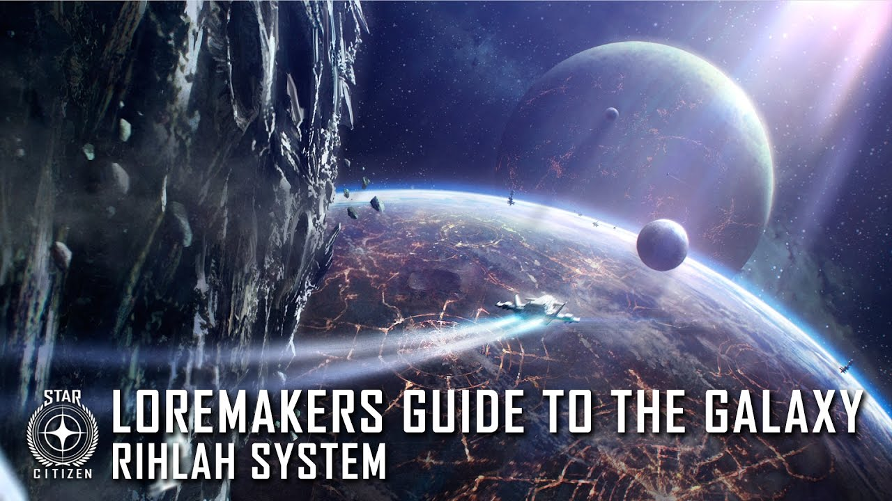 Star Citizen: Loremaker's Guide to the Galaxy - Rihlah System