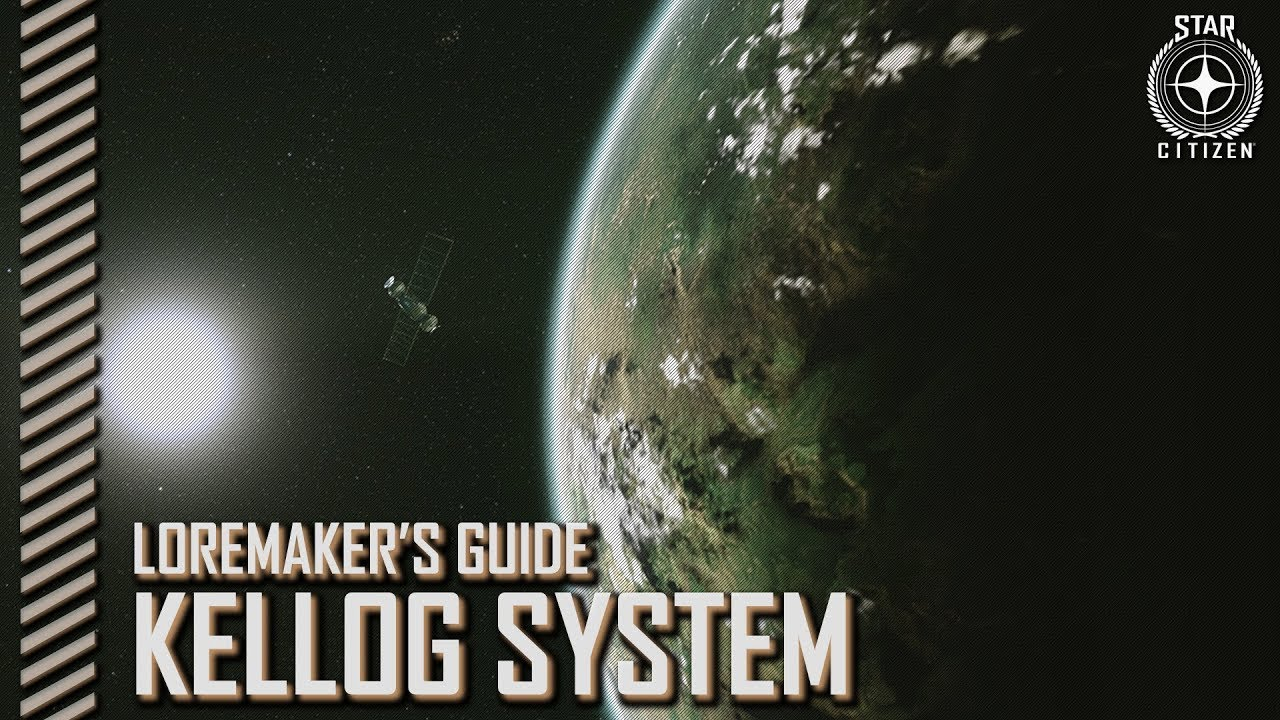 Star Citizen: Loremaker's Guide to the Galaxy - Kellog System