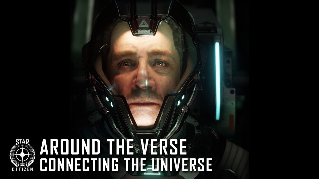 Star Citizen: Around the Verse - Connecting the Universe