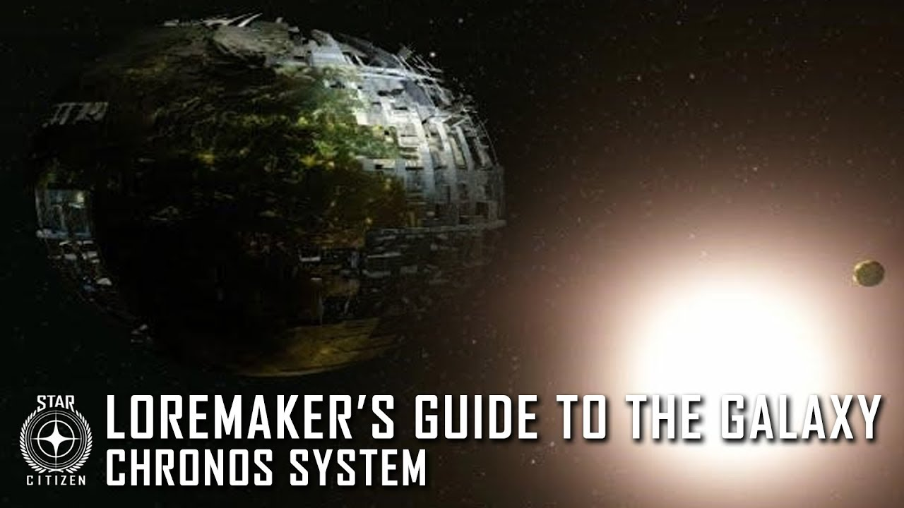 Star Citizen: Loremaker's Guide to the Galaxy - Chronos System