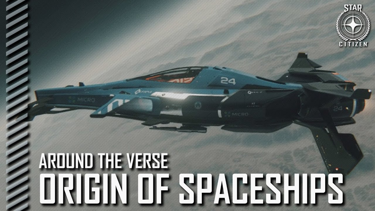 Star Citizen: Around the Verse - The Origin of Spaceships