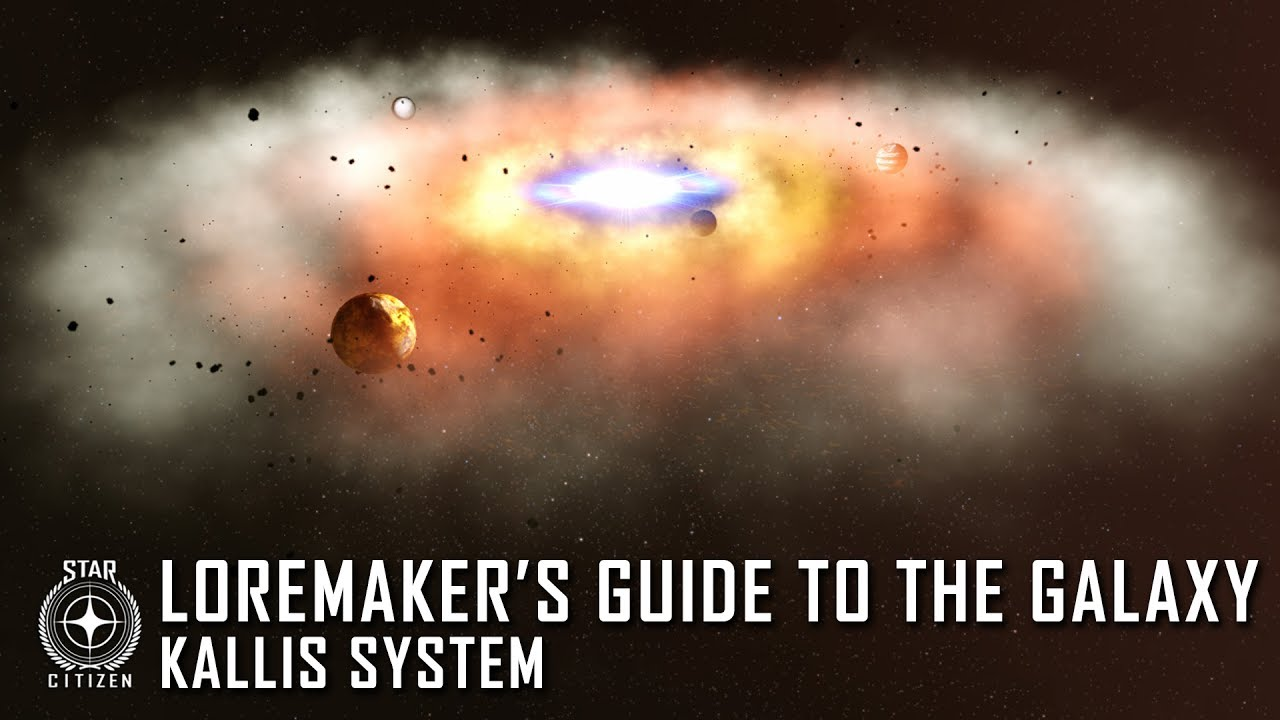 Star Citizen: Loremaker's Guide to the Galaxy - Kallis System