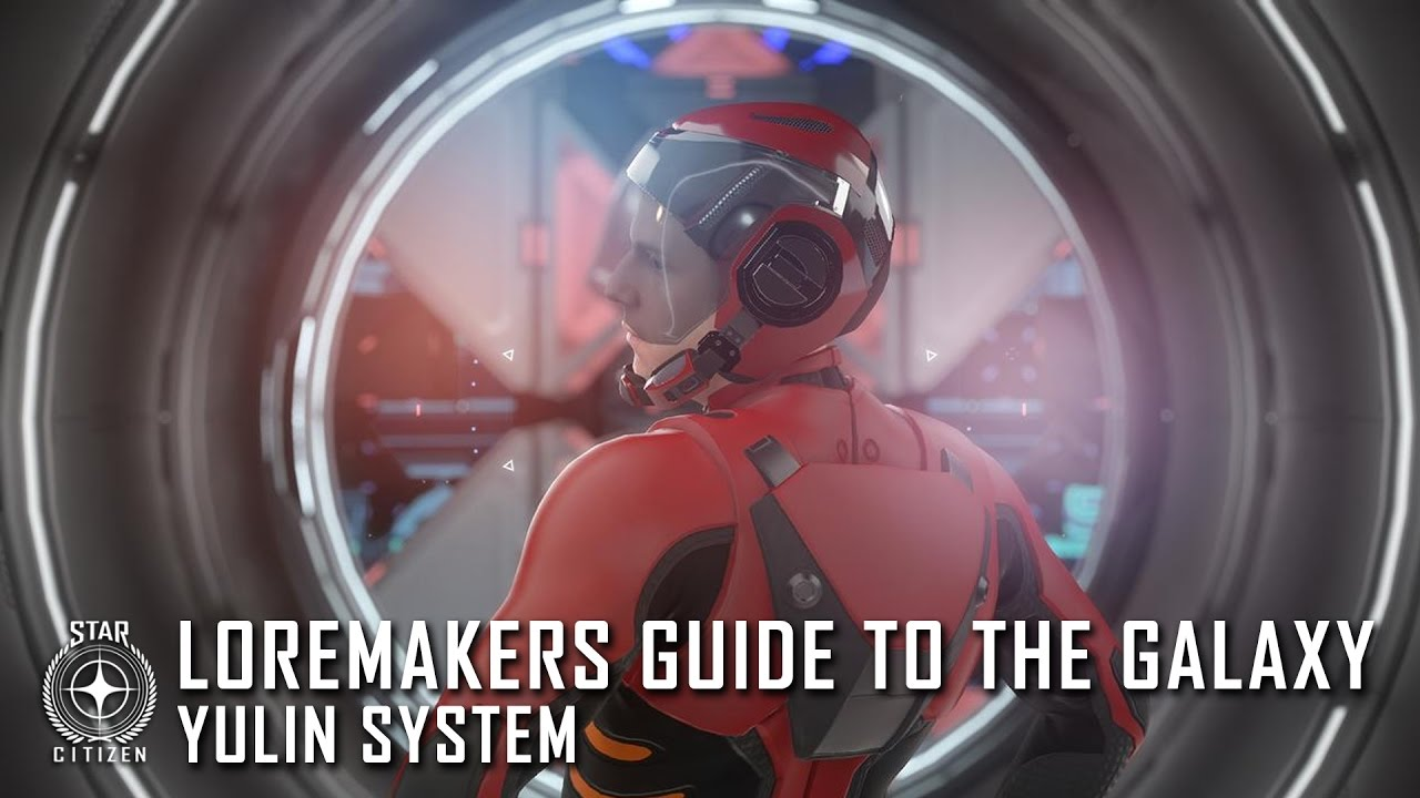 Star Citizen: Loremaker's Guide to the Galaxy - Yulin System