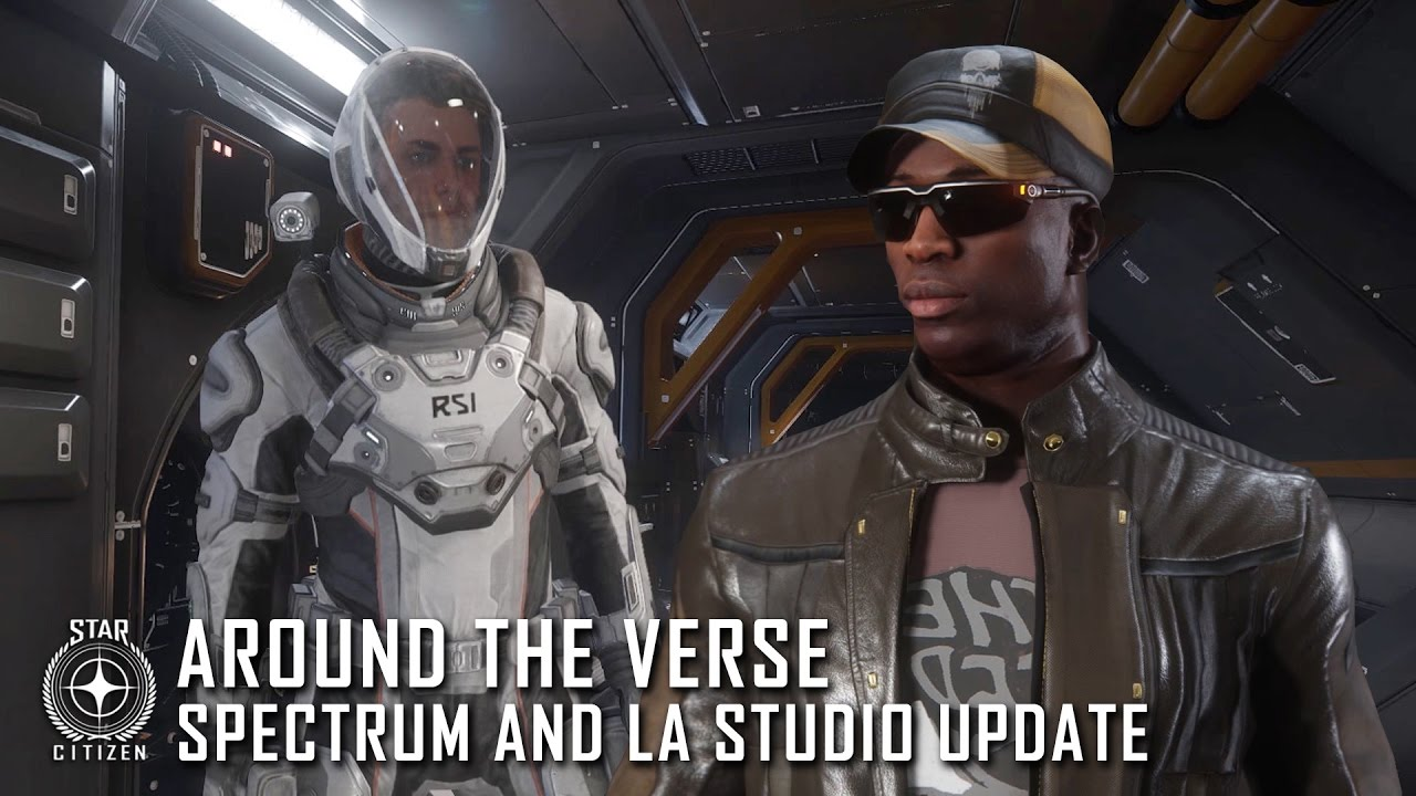 Star Citizen: Around the Verse - Spectrum and LA Studio Update