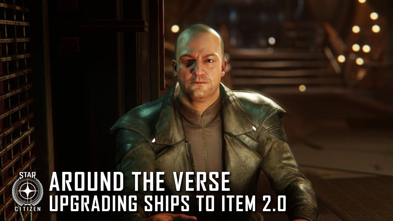 Star Citizen: Around the Verse - Upgrading Ships to Item 2.0