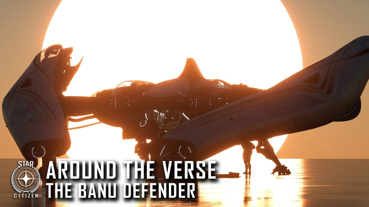 Star Citizen: Around the Verse - The Banu Defender
