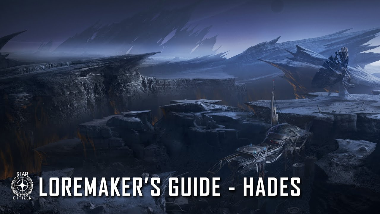 Star Citizen: Loremaker's Guide to the Galaxy - Hades System