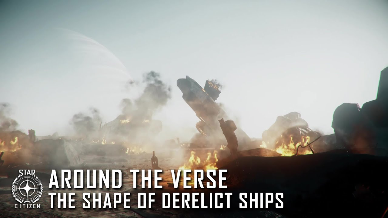 Star Citizen: Around the Verse - The Shape of Derelict Ships