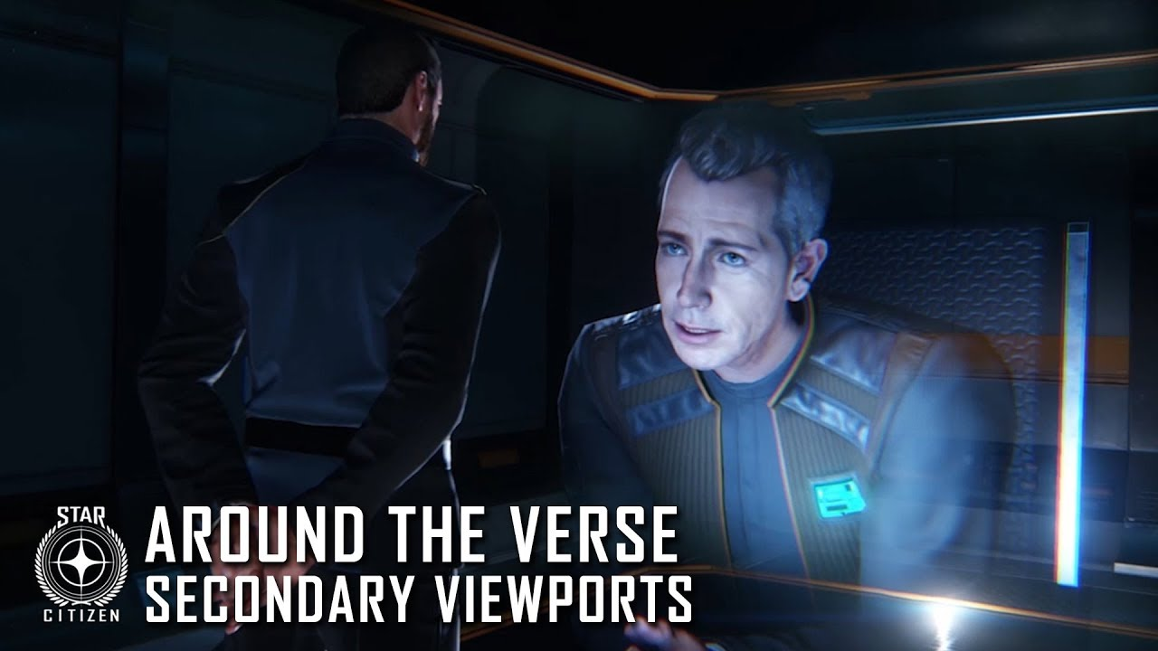 Star Citizen: Around the Verse - Secondary Viewports