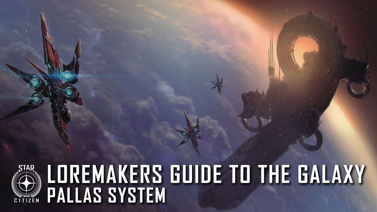 Star Citizen: Loremaker's Guide to the Galaxy - Pallas System