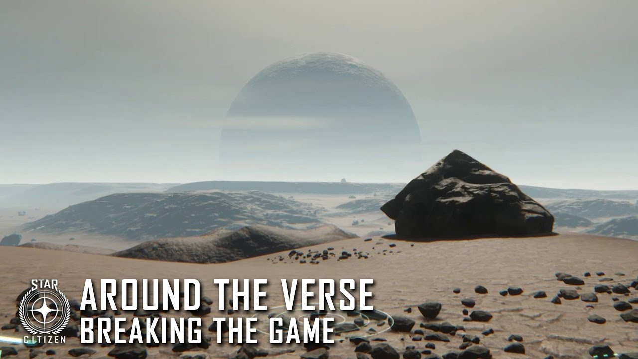 Star Citizen: Around the Verse - Breaking the Game