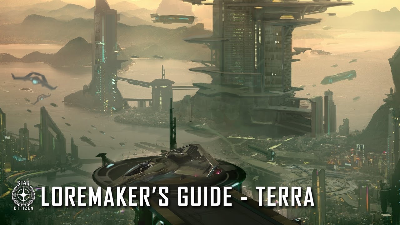 Star Citizen: Loremaker's Guide to the Galaxy - Terra System