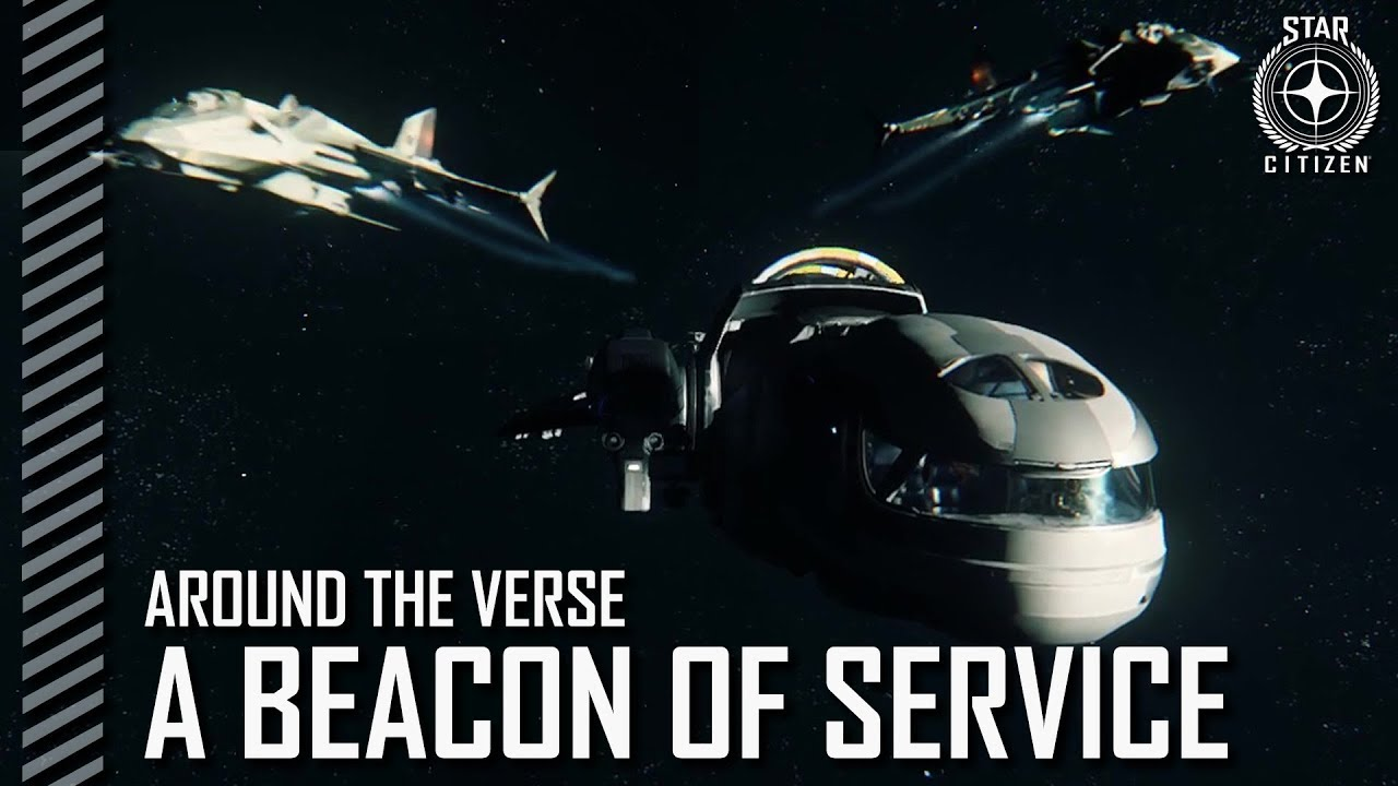 Star Citizen: Around the Verse - A Beacon of Service