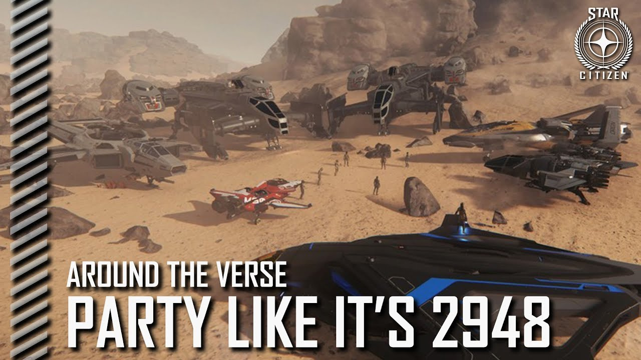 Star Citizen: Around the Verse - Party Like It's 2948