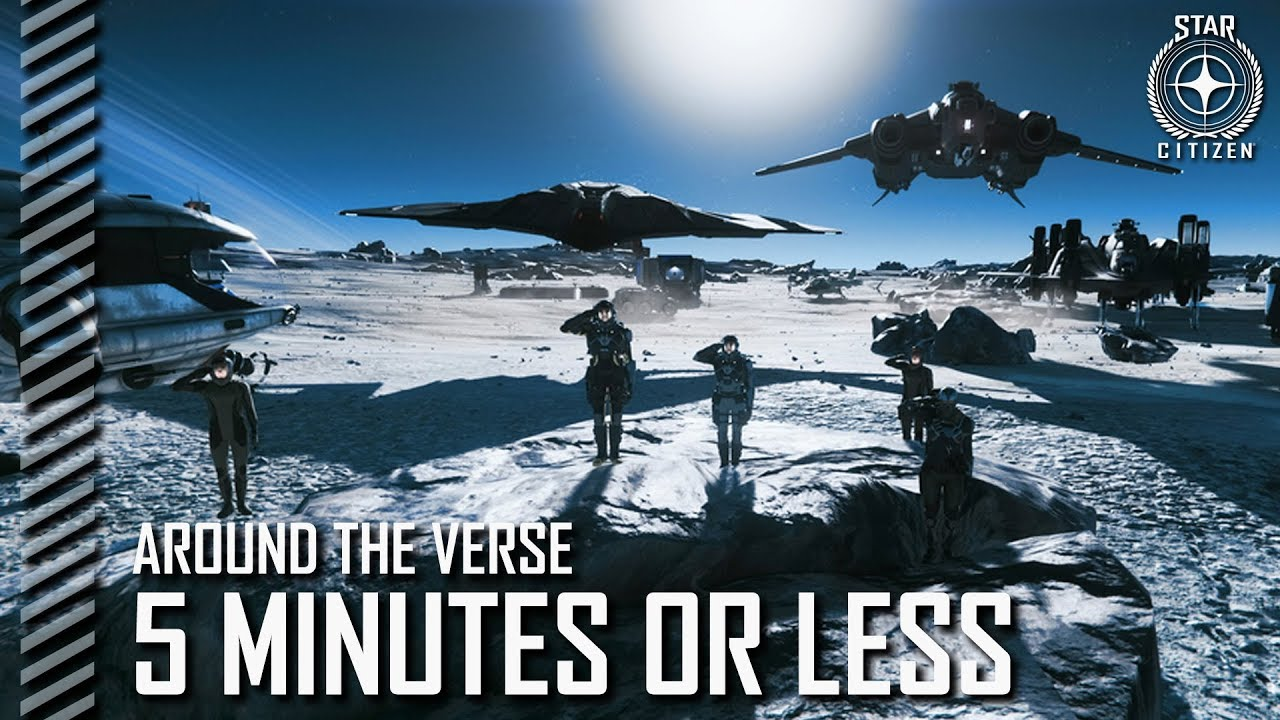 Star Citizen: Around the Verse - 5 Minutes or Less
