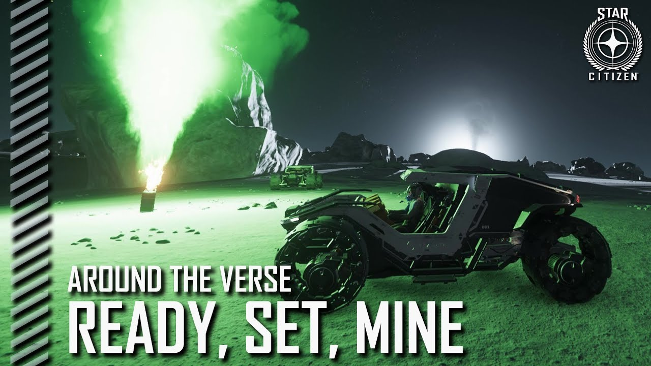 Star Citizen: Around the Verse - Ready, Set, Mine
