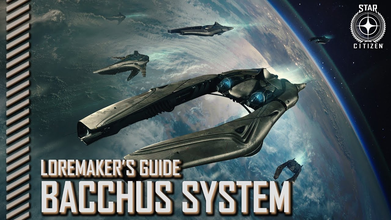 Star Citizen: Loremaker's Guide to the Galaxy - Bacchus System