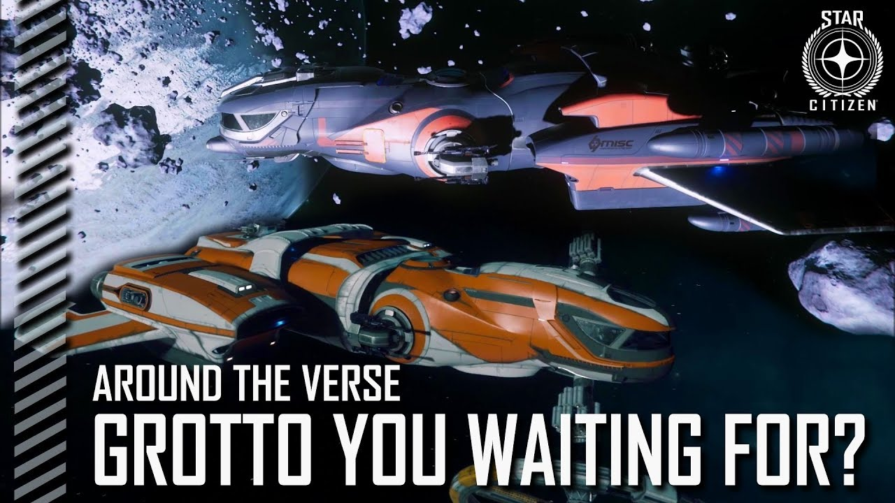 Star Citizen: Around the Verse - Grotto You Waiting For?