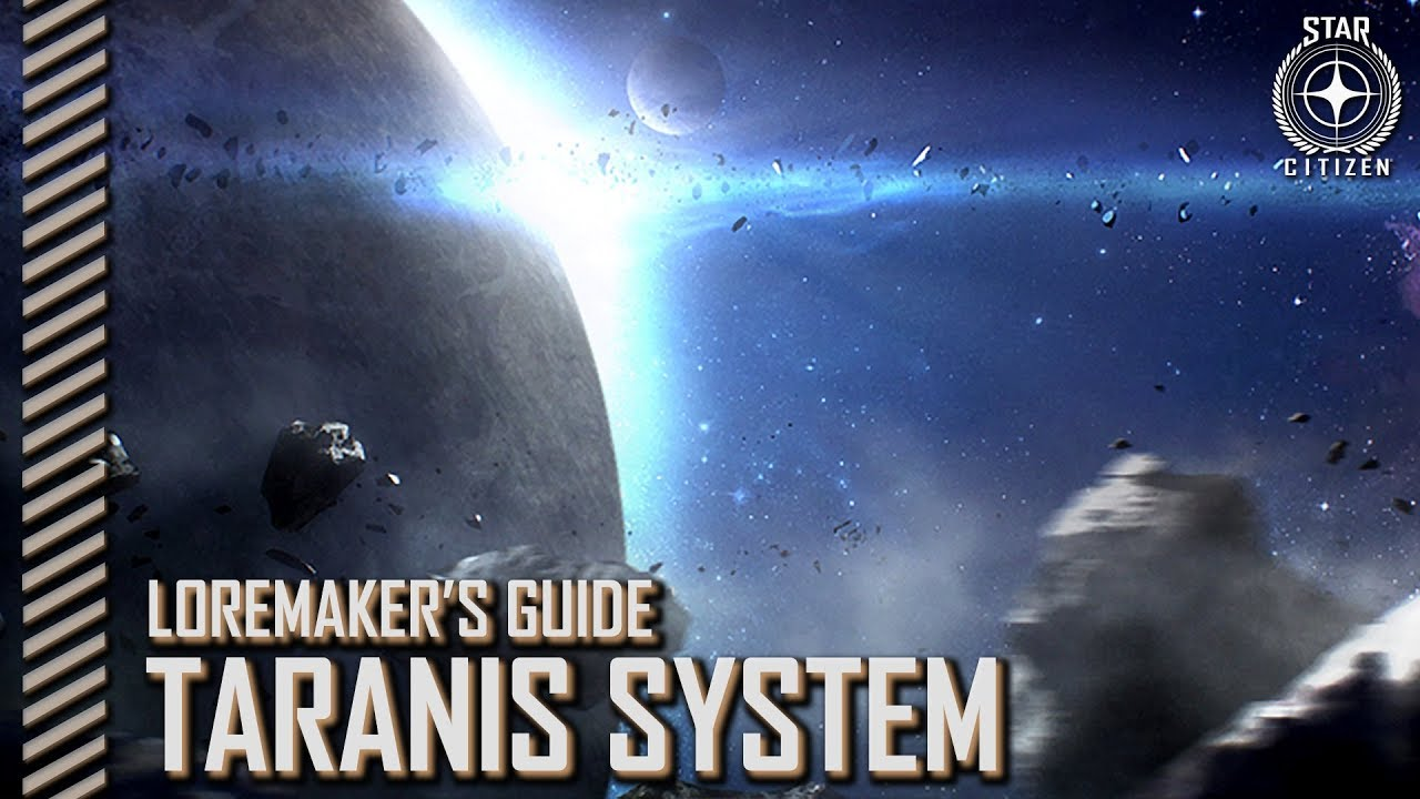 Star Citizen: Loremaker's Guide to the Galaxy - Taranis System