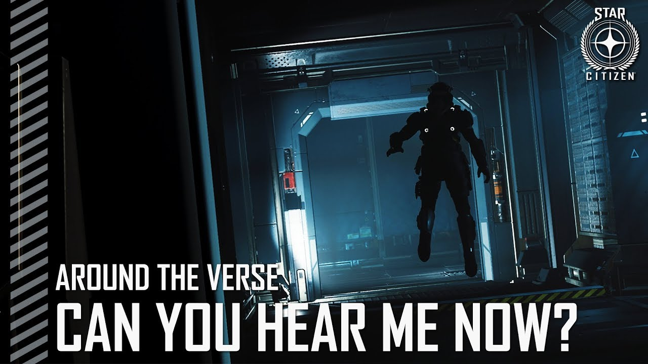 Star Citizen: Around the Verse - Can You Hear Me Now?