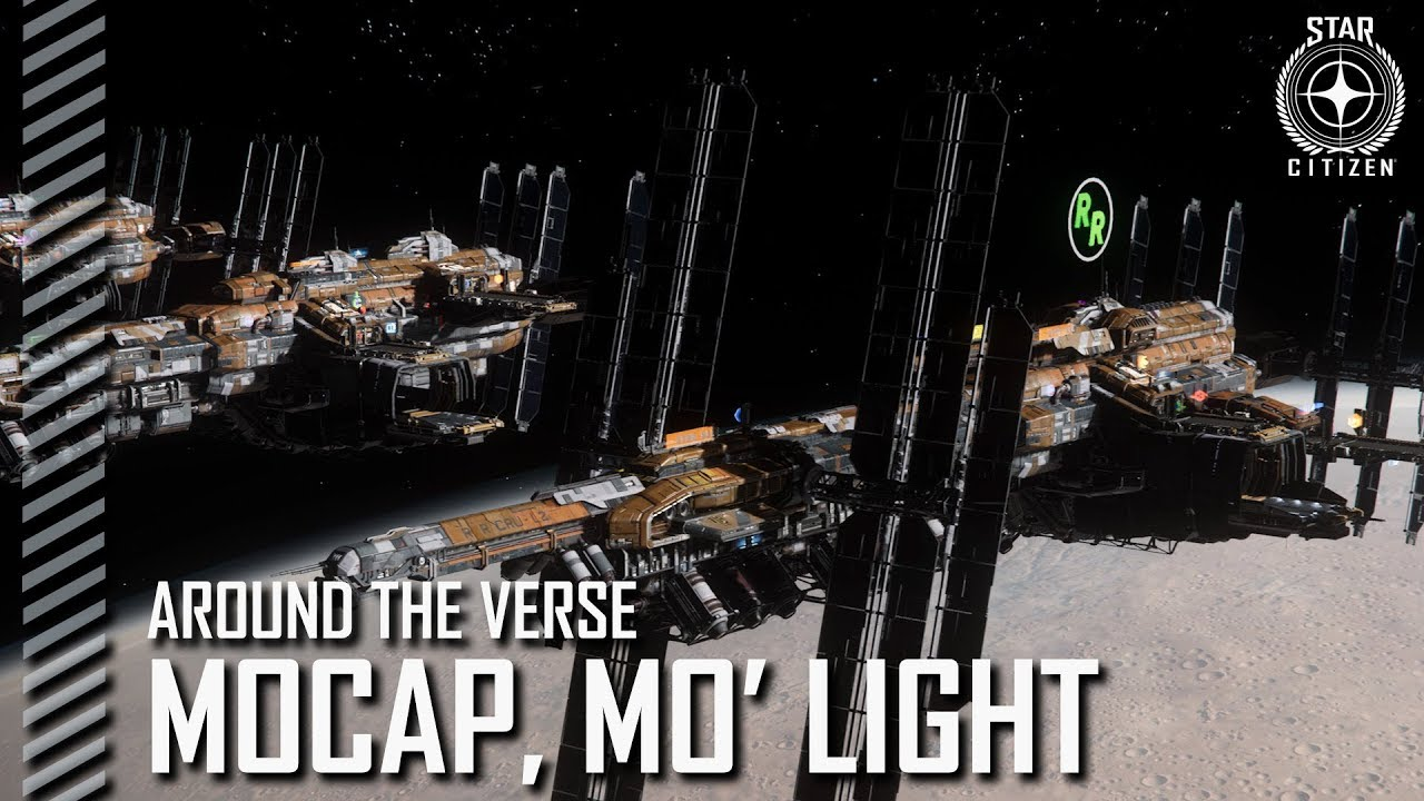 Star Citizen: Around the Verse - Mocap, Mo' Light
