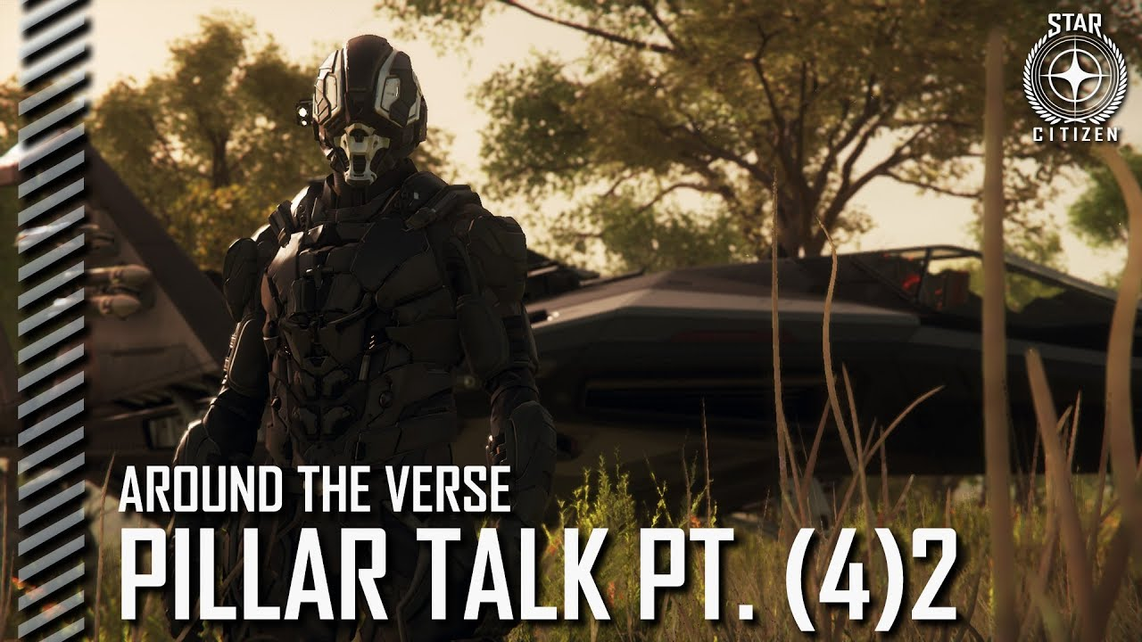 Star Citizen: Around the Verse - Pillar Talk Pt. (4)2