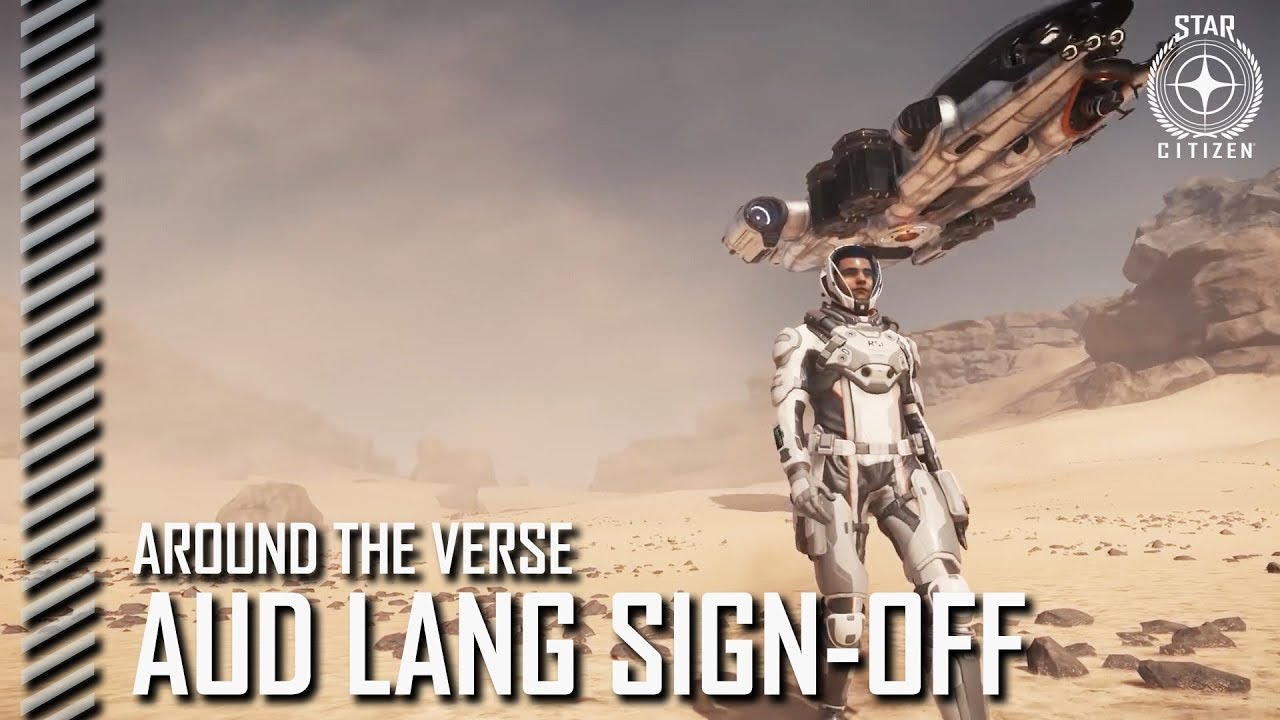 Star Citizen: Around the Verse - Aud Lang Sign-off