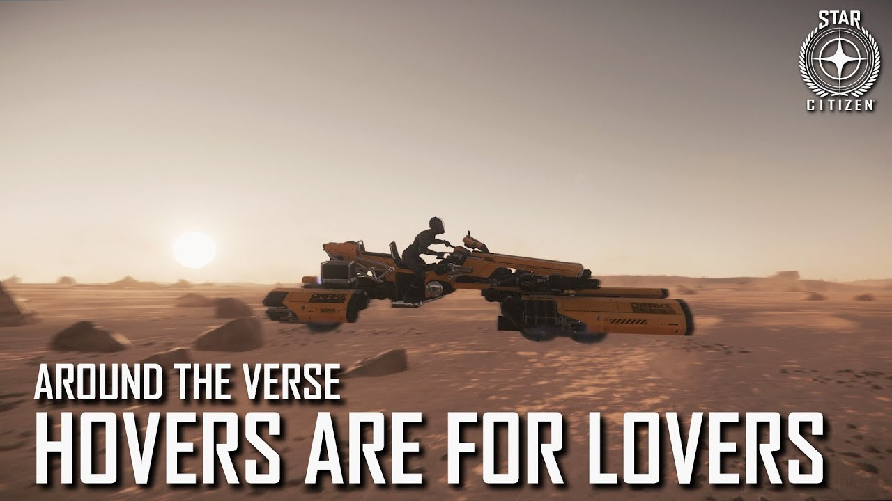 Star Citizen: Around the Verse - Hovers Are For Lovers | 3.4 Ep. 2