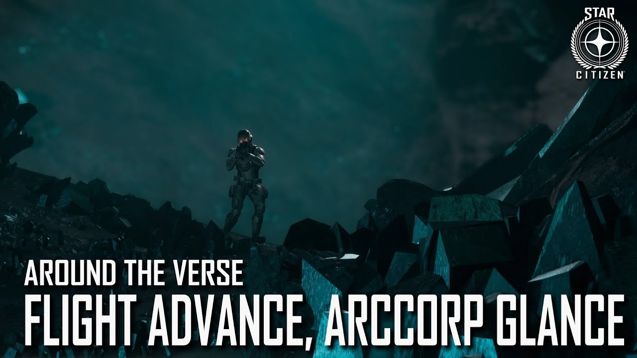 Star Citizen: Around the Verse - Flight Advance, ArcCorp Glance | 3.4 Ep. 3