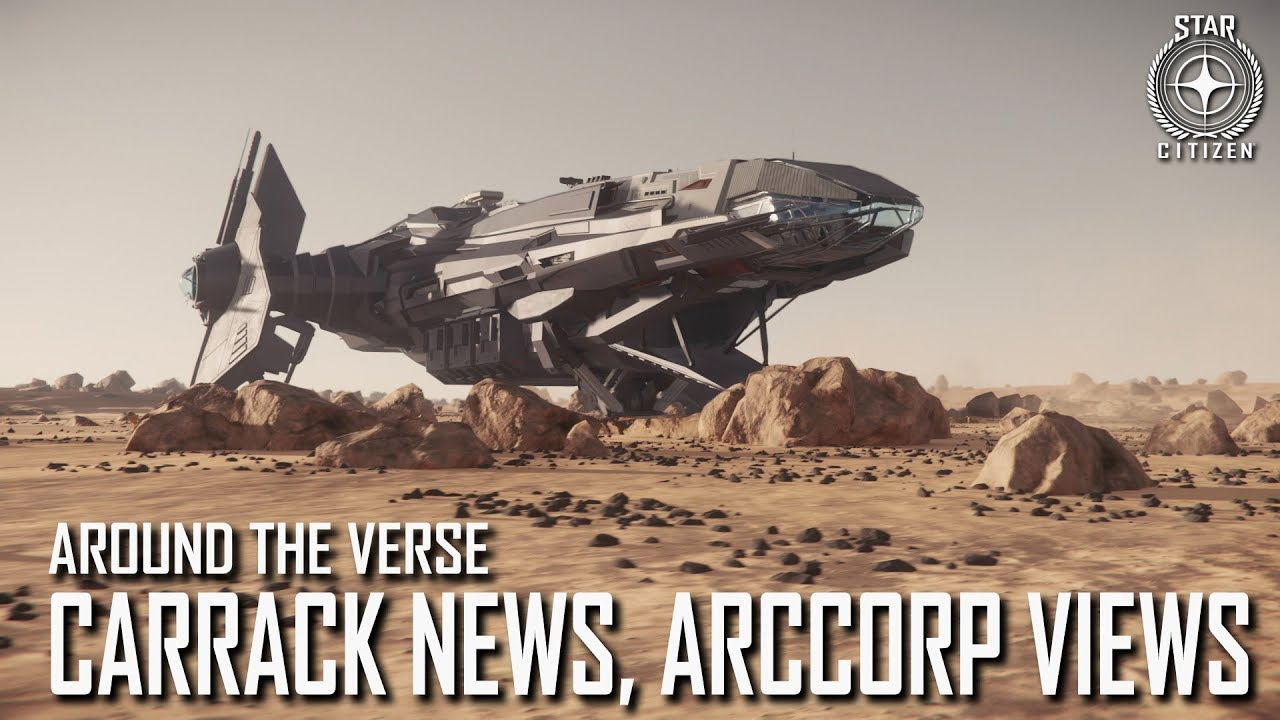 Star Citizen: Around the Verse - Carrack News, ArcCorp Views | 3.4 Ep. 4