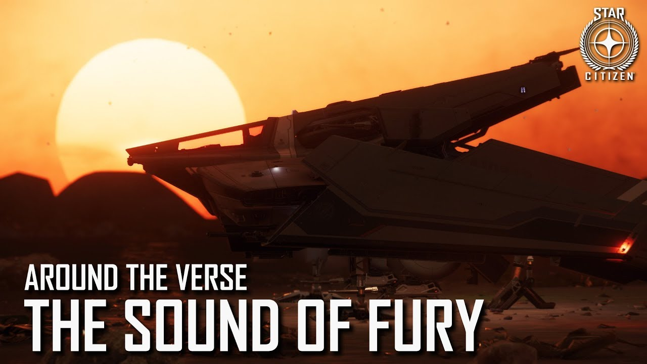 Star Citizen: Around the Verse - The Sound of Fury | 3.4 Ep. 5