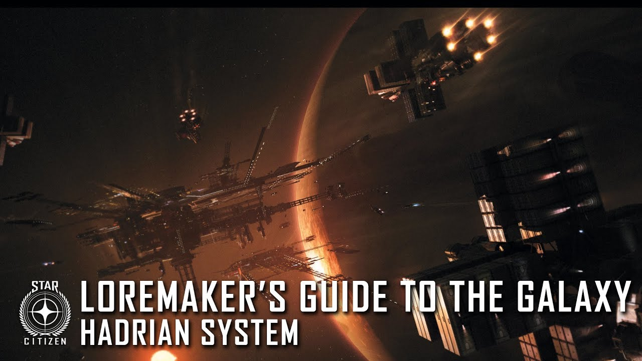 Star Citizen: Loremaker's Guide to the Galaxy - Hadrian System