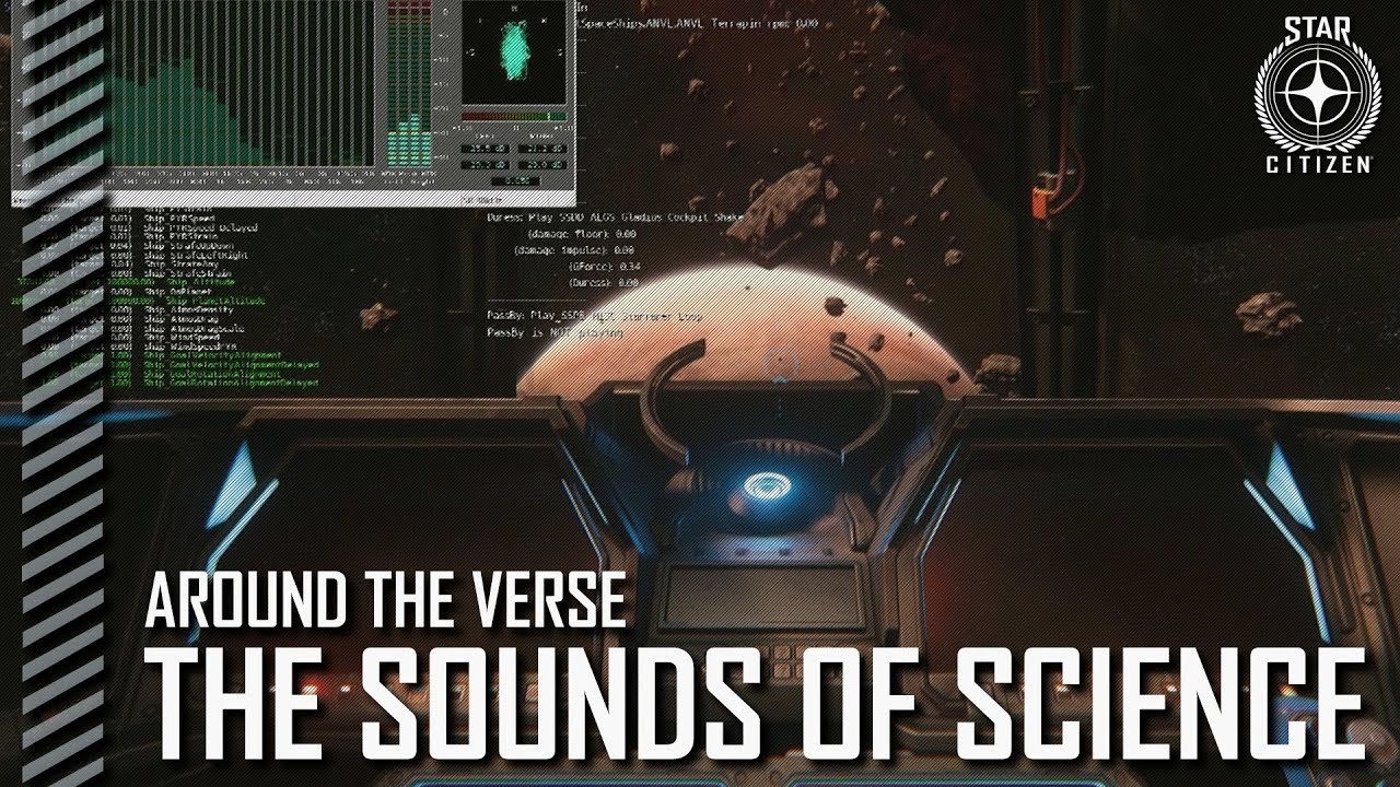 Star Citizen: Around the Verse - The Sounds of Science