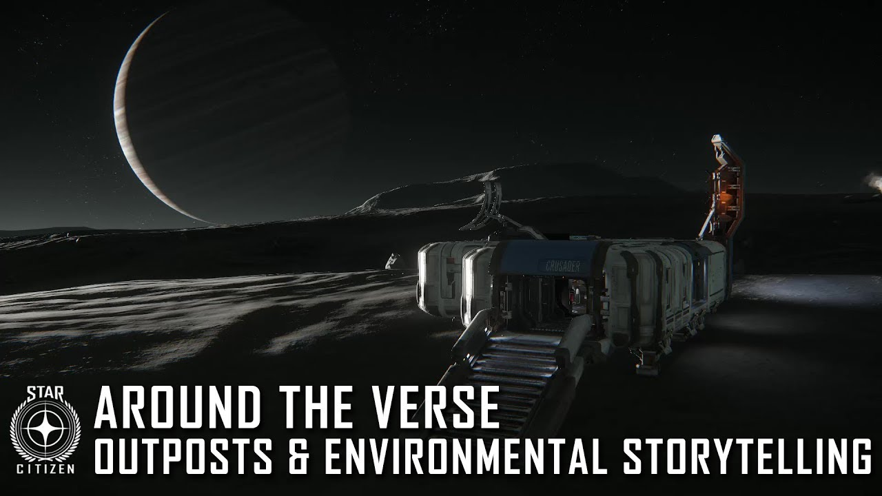 Star Citizen: Around the Verse - Outposts and Environmental Storytelling