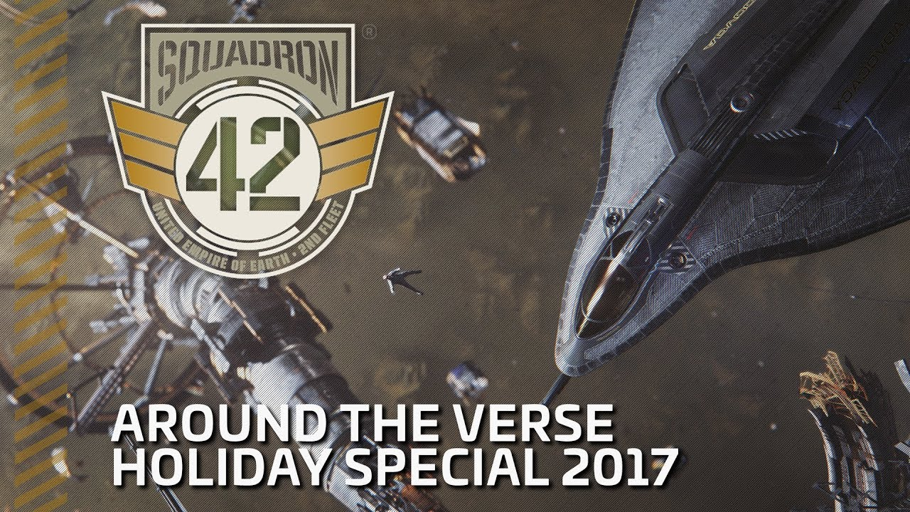 Squadron 42: Around the Verse - Holiday Special 2017