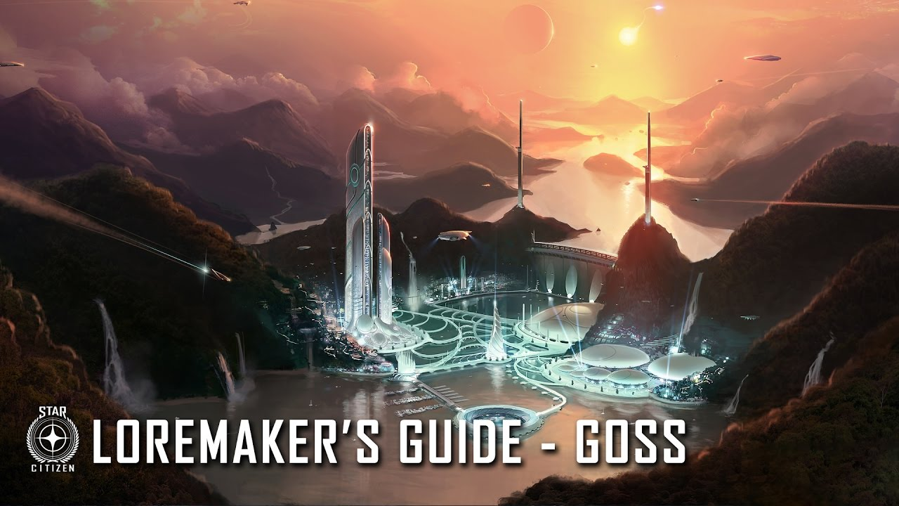 Star Citizen: Loremaker's Guide to the Galaxy - Goss System