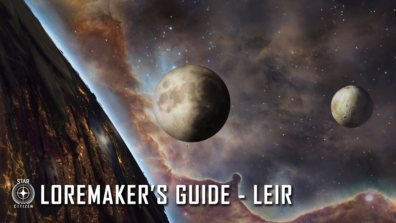 Star Citizen: Loremaker's Guide to the Galaxy - Leir System