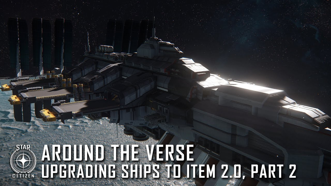 Star Citizen: Around the Verse - Upgrading Ships to Item 2.0, Part 2